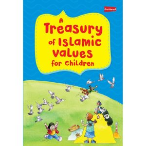 A Treasury of Islamic Values for Children-Good Word Books