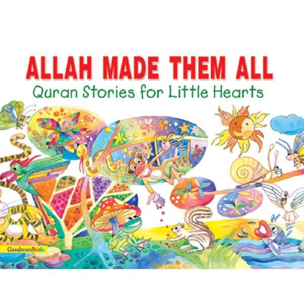 Allah Made them All (PB)Good Word Books