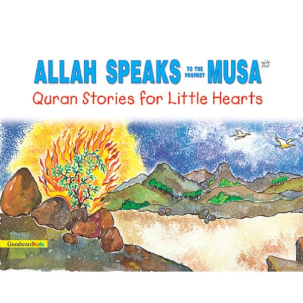 Allah Speaks to the Prophet Musa (PB)Good Word Books