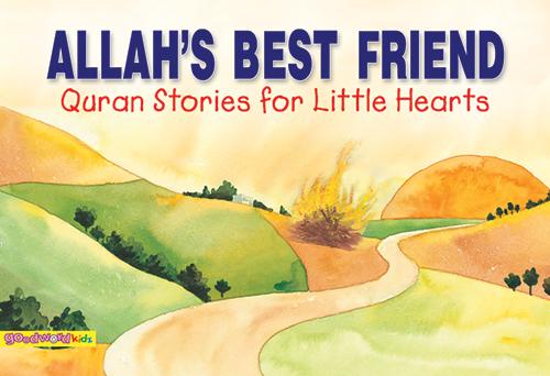 Allah's Best Friend(PB)Good Word Books