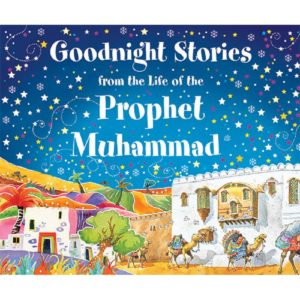Goodnight Stories from the Life of the Prophet Muhammad-Good Word Books