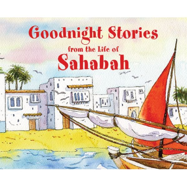 Goodnight Stories from the Lives of the Sahabah-Good Word Books
