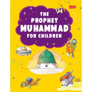 The Prophet Muhammad for Childran-Good Word Books