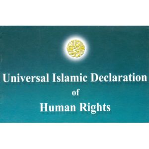 Universal Islamic Declaration of Human Rights