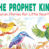 The Prophet King(PB)-Good Word Books