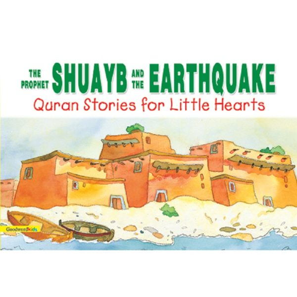 The Prophet Shuayb and the Earthquake(HB)-Good Word Books