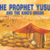 The Prophet Yusuf And the King'sDream(PB)-Good Word Books