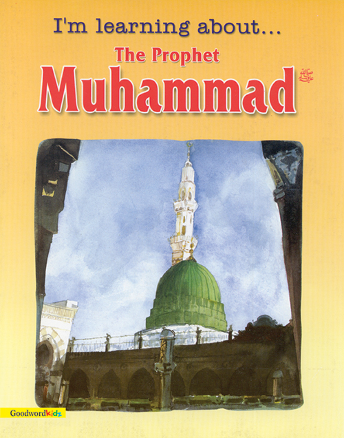 I'm Learing About the Prophet Muhammad(PB)-Good Word Books