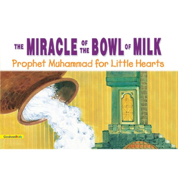 The Miracle of the Bowl of Milk(HB)-Good Word Books