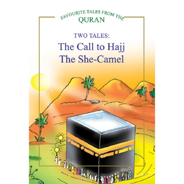 The Call to Hajj The She Camel(HB)-Good Word Books