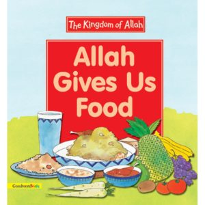 Allah Gives Us Food(PB)-Good Word Books