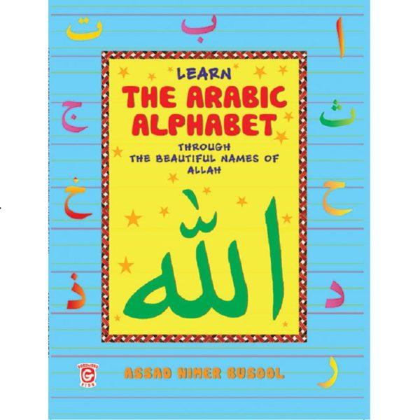 Learn the Arabic Alphabet Through the Beautiful Name of Allah-Good Word Books