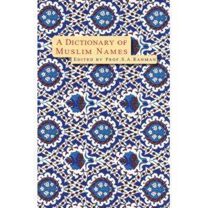 Dictionary of Muslim Names-Good Word Books