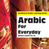 Arabic for Every Day Spoken Arabic for All-Good Word Books