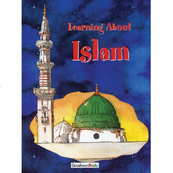 Learning About Islam (for Kids)(PB)-Good Word Books
