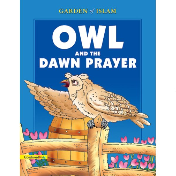 Owl and the Dawn Prayer(PB HB)-Good Word Books