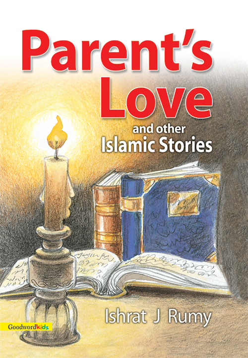 Parent's Love and Other Islamic Stories(PB)-Good Word Books
