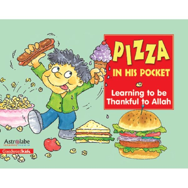 Pizza in His Pocket Learning to be Thankful to Allah(PB)-Good Word Books