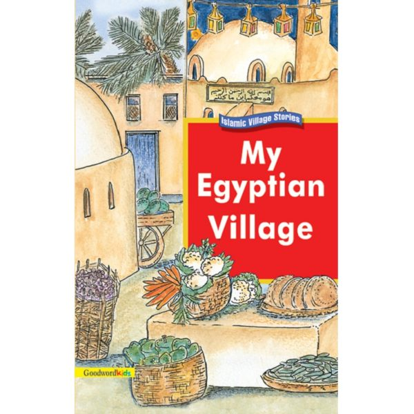 My Egyptian Village (PB)-Good Word Books