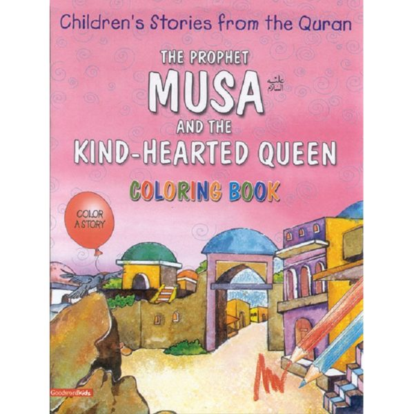 The Prophet Musa and the Hearted Queen(Colouring BooK)-Good Word Books