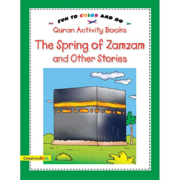 The Spring of Zamzam and other Stories(Quran Activity Book)-Good Word Books