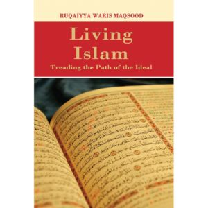 Living Islam Treading the Path of Ideal-Good Word Books
