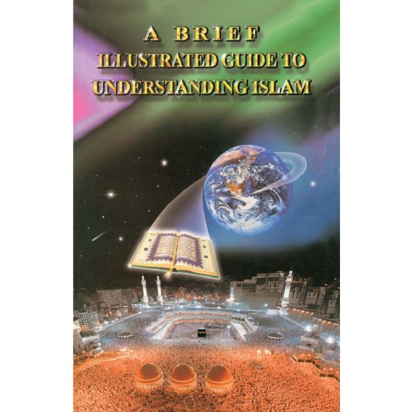 Brief illustrated Guide to Understanding Islam-Good Word Books