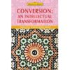 Conversion An Intellectual Transformation-Good Word Books