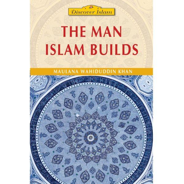 The Man Islam Builds-Good Word Books