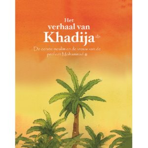 Het Verhaal van Khadija-Good Word Books