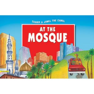 Zaahir & Jamel the Camel at the Mosque(PB)-Good Word Books