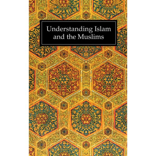 Understanding Islam & Muslims-Good Word Books