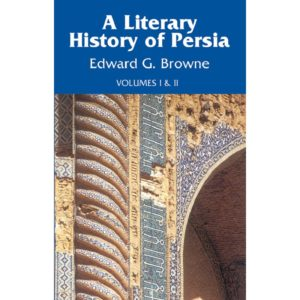 Literary History of Persia (Vol. 1 & 2 Combined)-Good Word Books