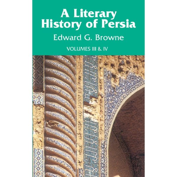 Literary History of Persia (Vol. 3 & 4 Combined)-Good Word Books