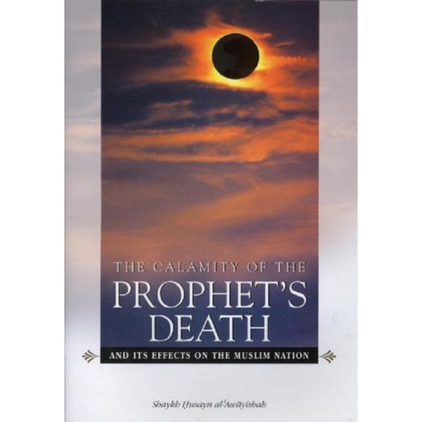 The Calamity of the Prophets Death - Darussalam Books