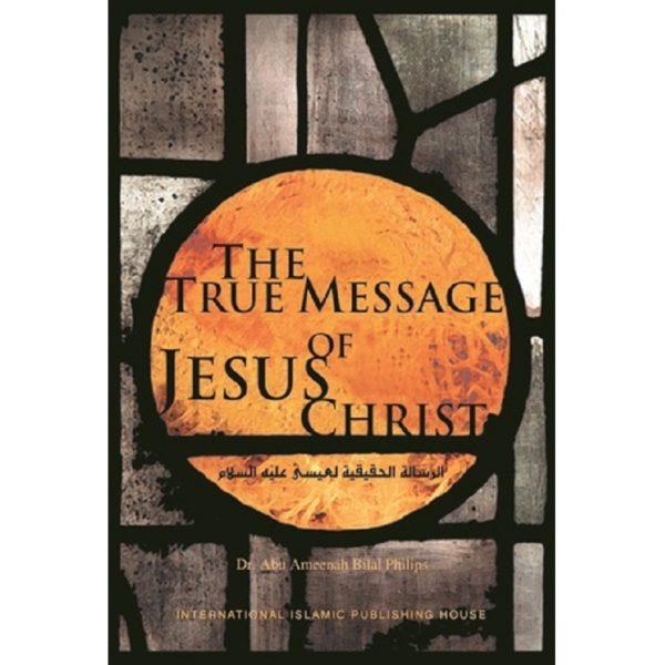 The True Message of Jesus Christ - Darussalam Books