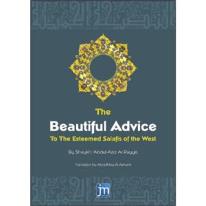 The Beautiful Advice to the Noble Salafis of the West - Darussalam Books