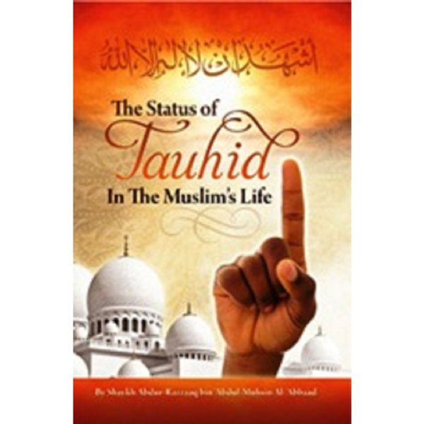 The Status Of Tauhid In The Muslims Life - Darussalam Books