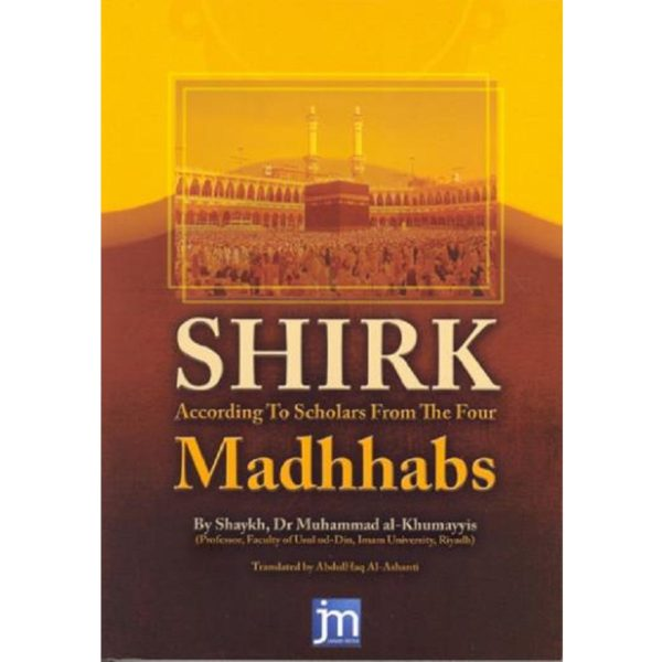 Shirk According To Scholars From The Four Madhhabs - Darussalam Books