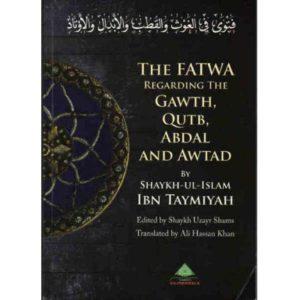 The Fatwa Regarding The Gawth, Qutb, Abdal And Awtad - Darussalam Books