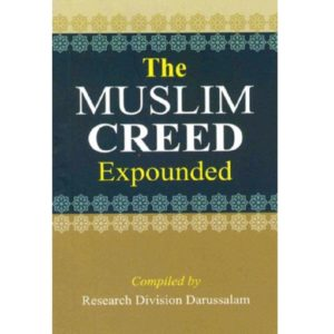 The Muslim Creed Expounded - Darussalam Books