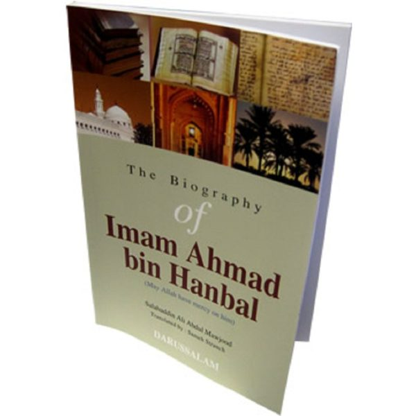 The Biography of Imam Ahmad bin Hanbal - Darussalam Books