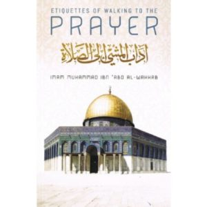 Etiquettes Of Walking To The Prayer - Darussalam Books