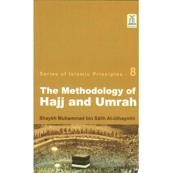Methodology of Hajj and Umrah (E.P) - Darussalam Books