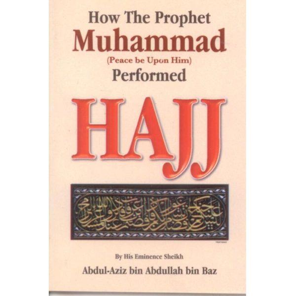 How the Prophet Muhammad Perform Hajj - Darussalam Books