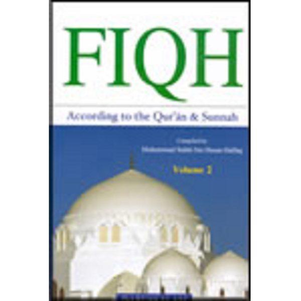 Fiqh according Quran & Sunnah (2 Vols)