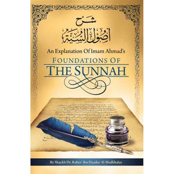 An Explanation Of Imam Ahmad's Foundations Of The Sunnah
