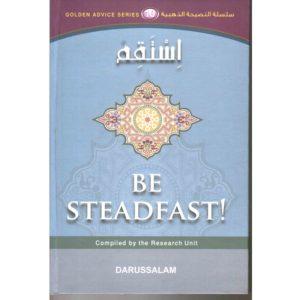 Be Steadfast - Darussalam Books