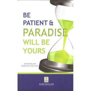 Be Patient & Paradise will be Yours - Darussalam Books