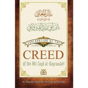 Explanation of the Creed of ibn Abi Zayd al-Qayrawani - Darussalam Books